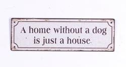 "Emaljeskilt: ""A home without a dog is just a house"""